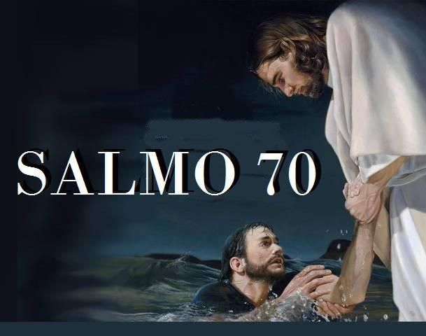 Preghiera della Speranza nel Signore. Salmo 70