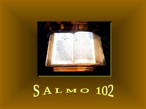 Preghiera di Ringraziamento, Salmo 102