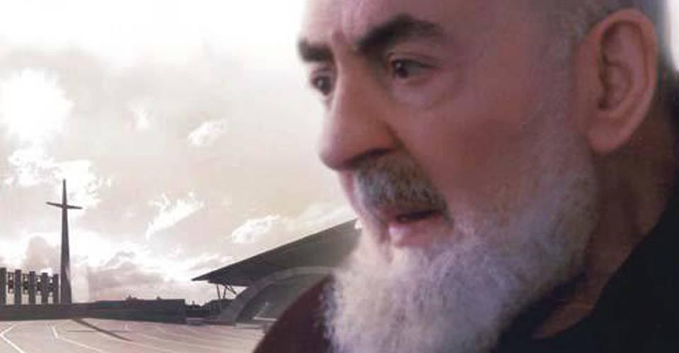 Ecco i veri motivi della grande persecuzione a Padre Pio