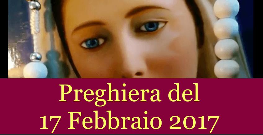 Preghiera quotidiana del 17 Febbraio 2017   La Luce di Maria
