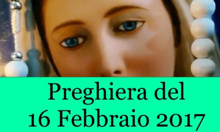 Preghiera quotidiana del 16 Febbraio 2017