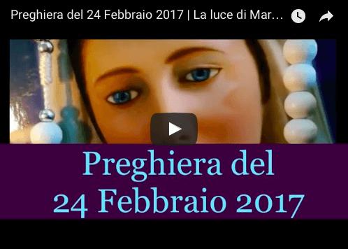 Preghiera quotidiana del 24 Febbraio 2017 | La luce di Maria
