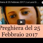 La Preghiera dl 25 Febbraio 2017 | La Luce Di Maria