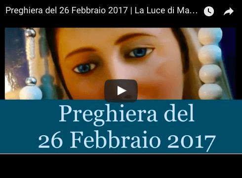 Preghiera quotidiana del 26 Febbraio 2017 | La Luce di Maria