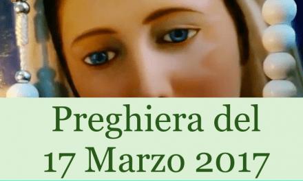 Preghiera del 17 Marzo 2017 | La Luce di Maria