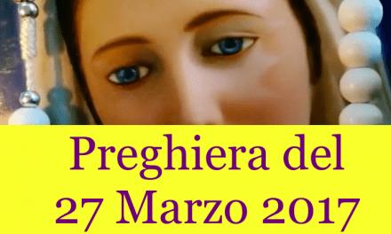 Preghiera quotidiana del 27  Marzo 2017 | La Luce di Maria
