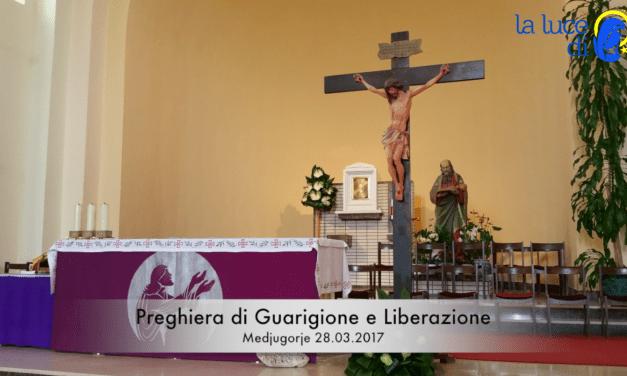 La preghiera di guarigione e liberazione del 28.03.2017 – VIDEO