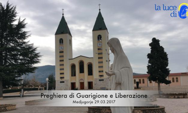 La preghiera di guarigione e liberazione del 29.03.2017 da Medjugorje – VIDEO