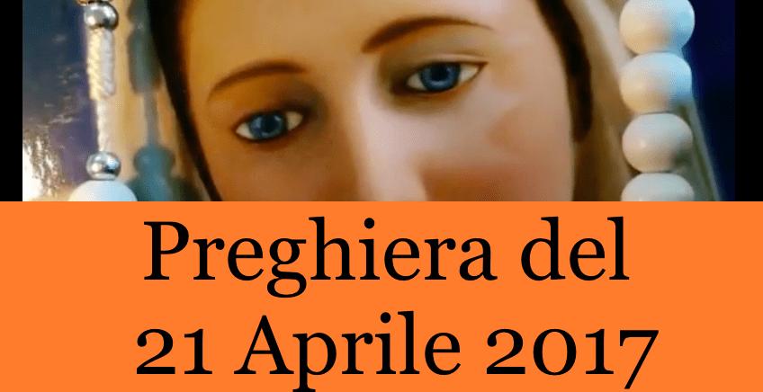 Preghiera del 21 Aprile 2017 Della Luce di Maria