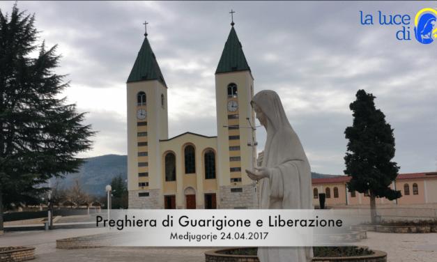 La preghiera di guarigione e liberazione del 24.04.2017 da Medjugorje – VIDEO