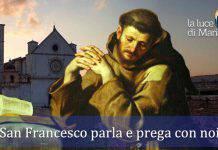 san Francesco parla e prega con noi