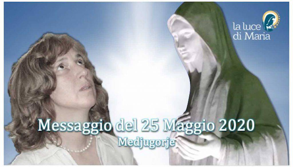 Medjugorje Messaggio 25 Maggio 2020